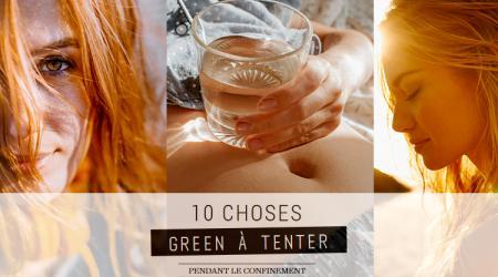 10 choses green à tester