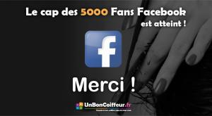 La page Facebook UnBonCoiffeur à atteint les 5000 Fans !
